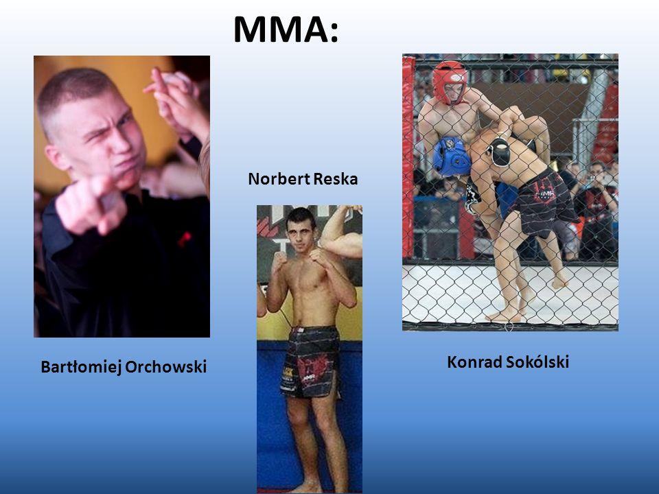 MMA: Norbert Reska Konrad Sokólski Bartłomiej Orchowski