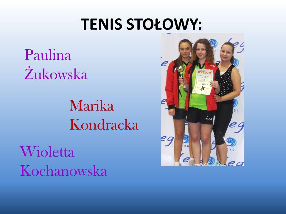 TENIS STOŁOWY: Paulina Żukowska Marika Kondracka Wioletta Kochanowska