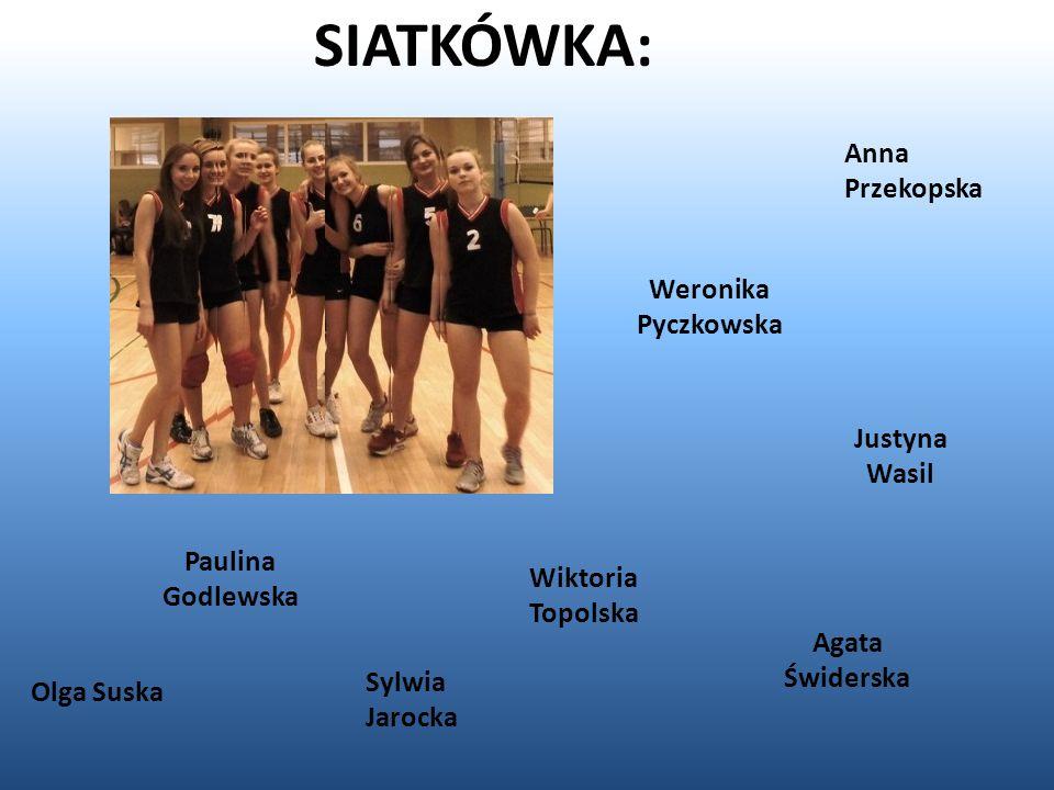 SIATKÓWKA: Anna Przekopska Weronika Pyczkowska Justyna Wasil