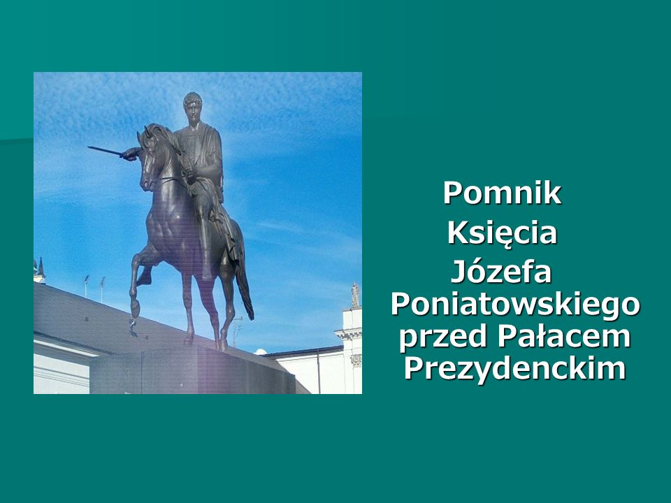Józefa Poniatowskiego przed Pałacem Prezydenckim