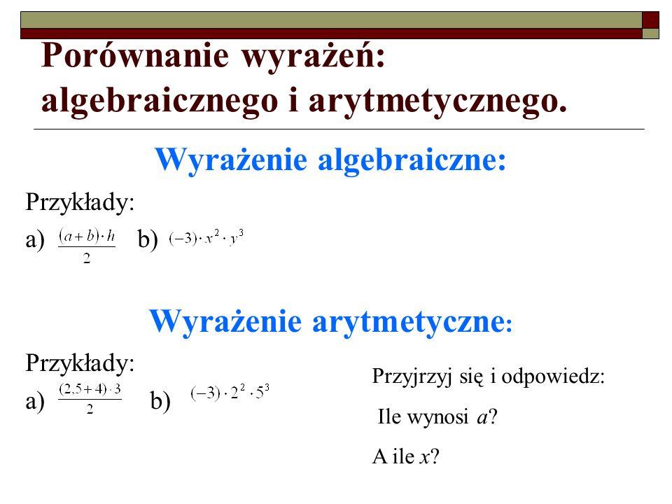 Porównanie wyrażeń: algebraicznego i arytmetycznego.
