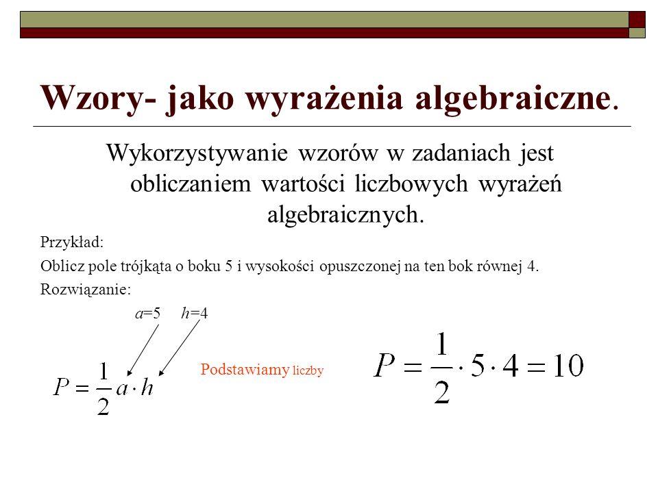 Wzory- jako wyrażenia algebraiczne.