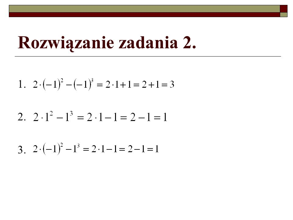 Rozwiązanie zadania 2. 1. 2. 3.