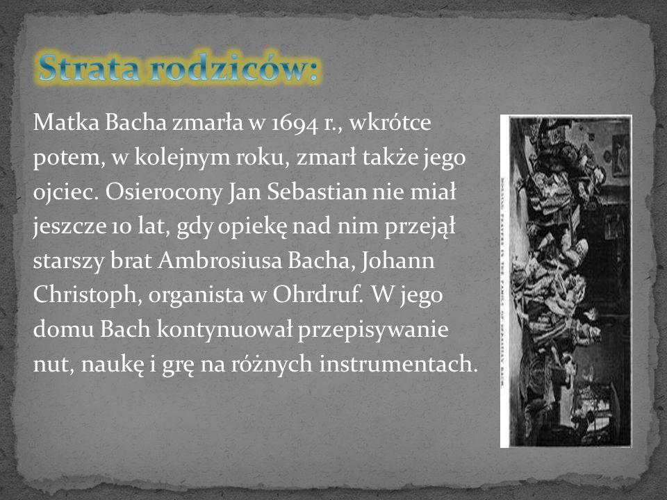 Strata rodziców: Matka Bacha zmarła w 1694 r., wkrótce