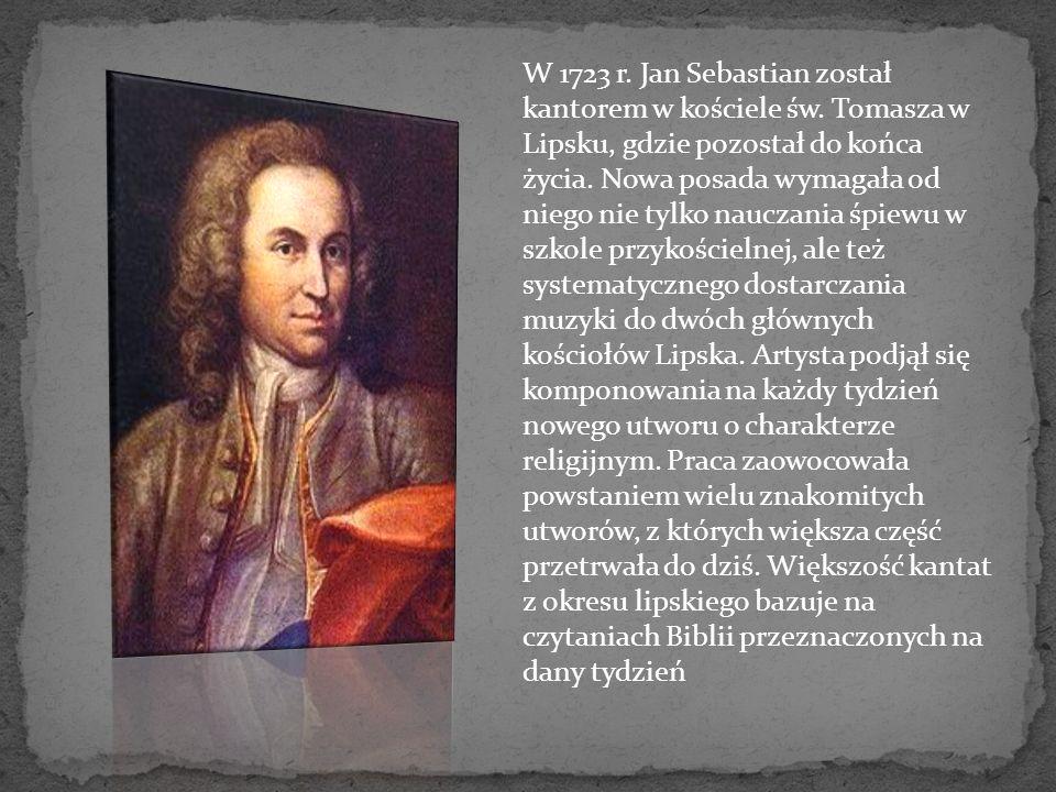 W 1723 r. Jan Sebastian został kantorem w kościele św
