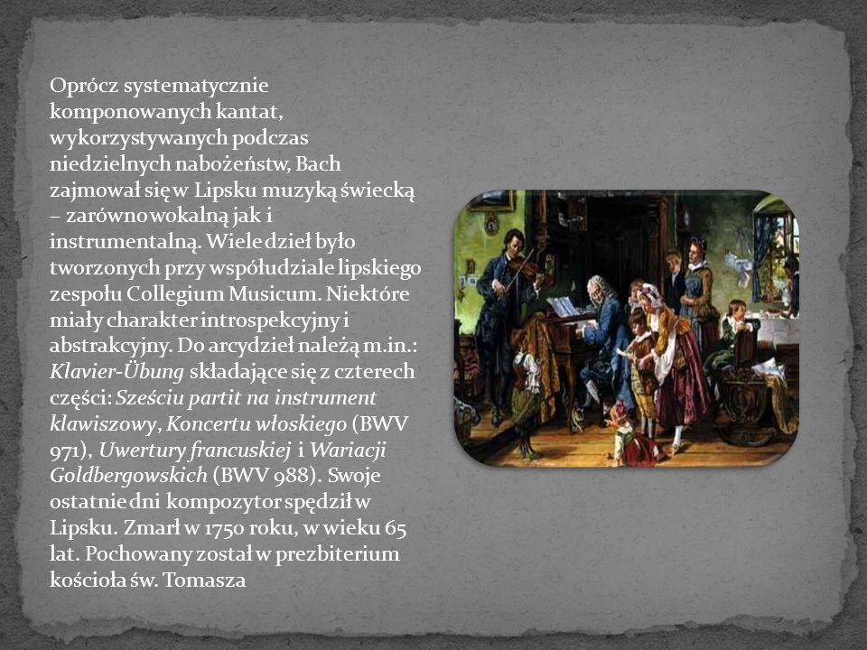 Oprócz systematycznie komponowanych kantat, wykorzystywanych podczas niedzielnych nabożeństw, Bach zajmował się w Lipsku muzyką świecką – zarówno wokalną jak i instrumentalną.