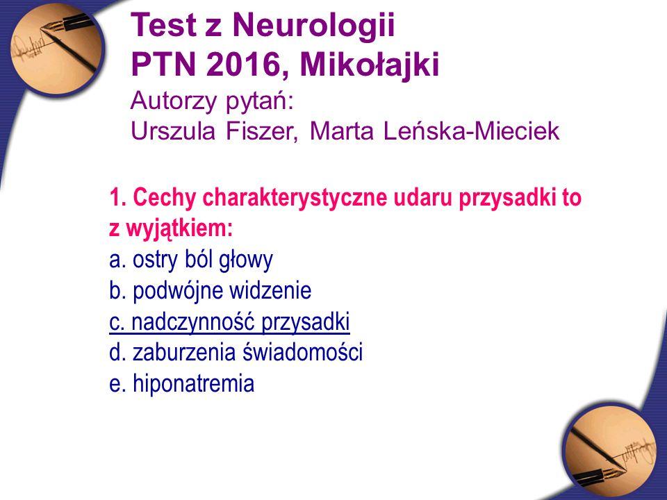 Test z Neurologii PTN 2016, Mikołajki Autorzy pytań: