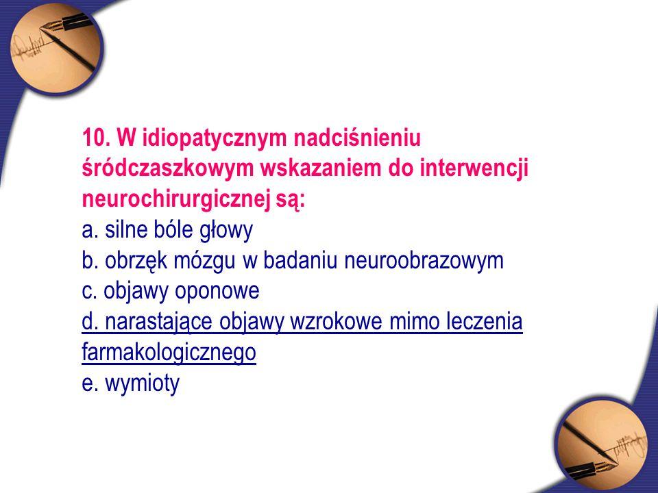 b. obrzęk mózgu w badaniu neuroobrazowym c. objawy oponowe