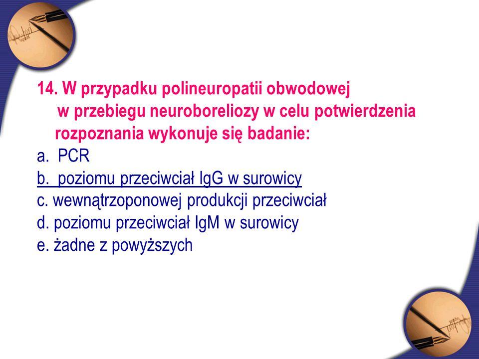 14. W przypadku polineuropatii obwodowej