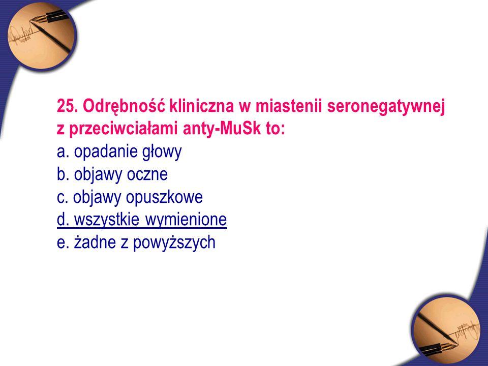 25. Odrębność kliniczna w miastenii seronegatywnej