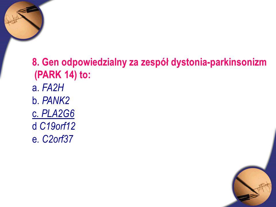 8. Gen odpowiedzialny za zespół dystonia-parkinsonizm (PARK 14) to: