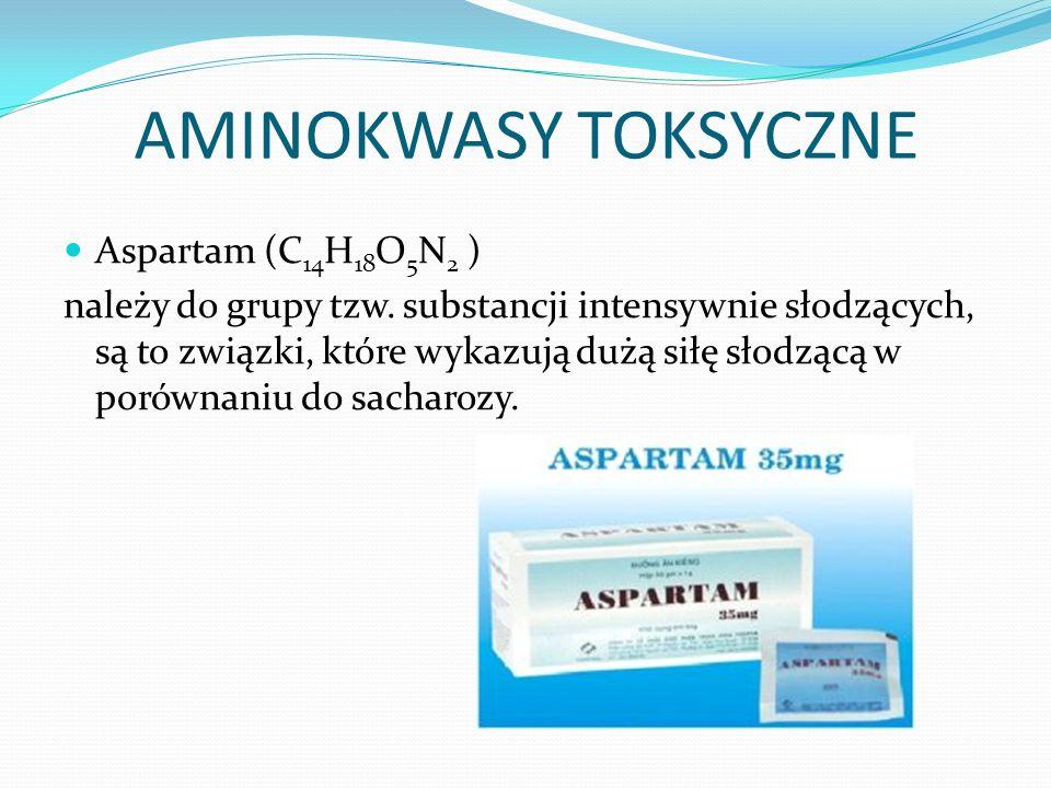 AMINOKWASY TOKSYCZNE Aspartam (C14H18O5N2 )