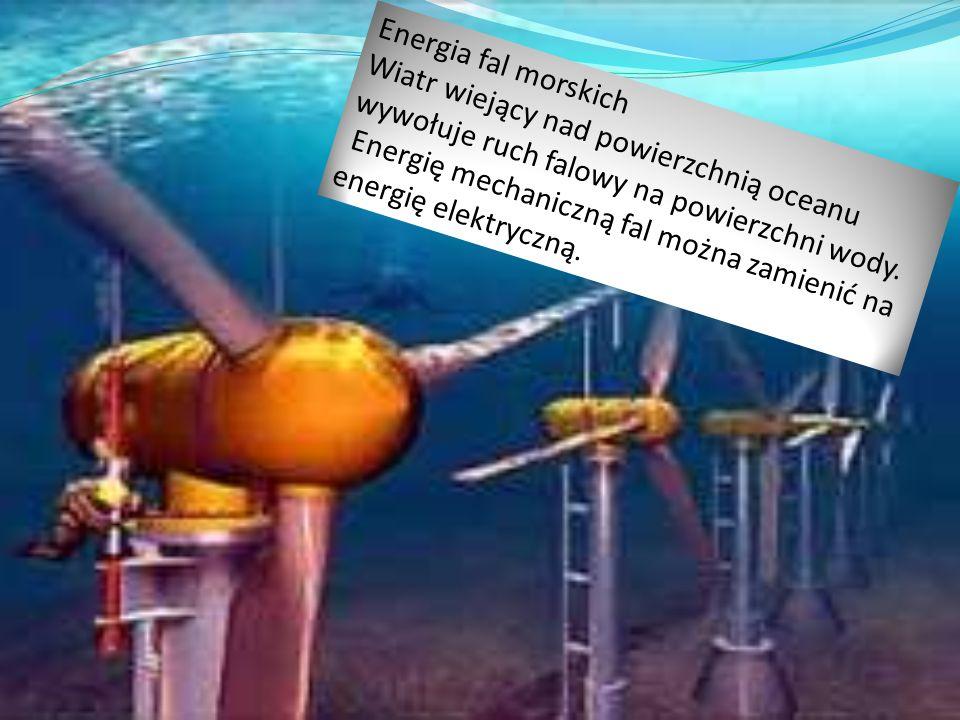 Energia fal morskich Wiatr wiejący nad powierzchnią oceanu wywołuje ruch falowy na powierzchni wody.