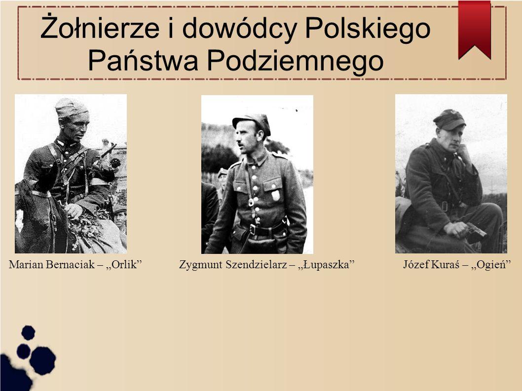 Żołnierze i dowódcy Polskiego Państwa Podziemnego