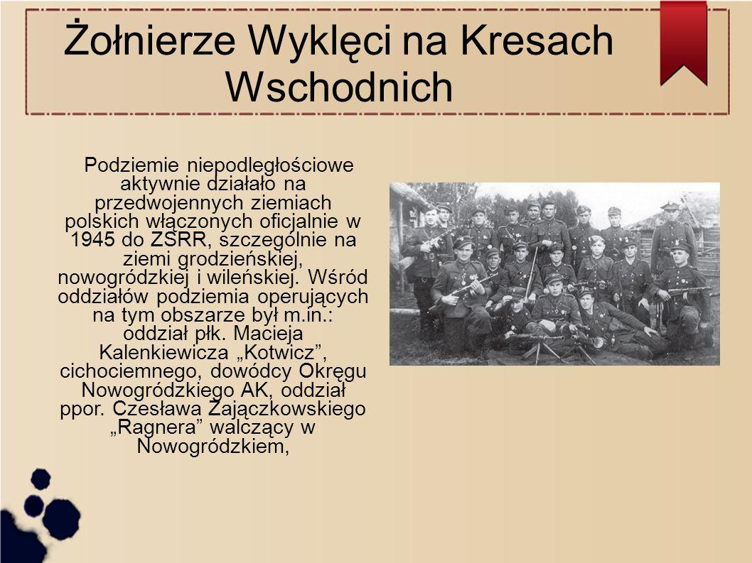 Żołnierze Wyklęci na Kresach Wschodnich