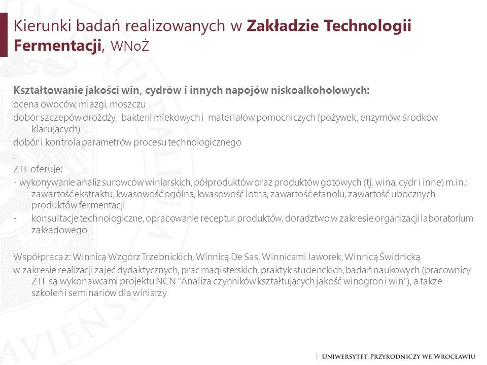 Kierunki badań realizowanych w Zakładzie Technologii Fermentacji, WNoŻ