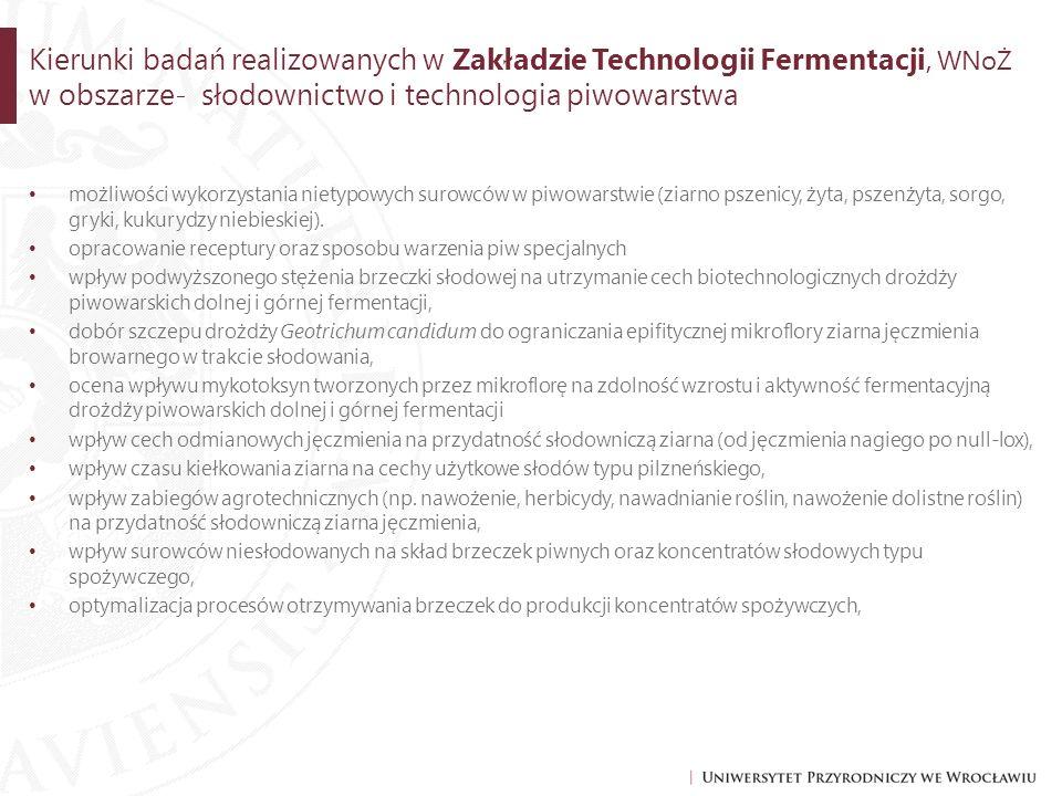 Kierunki badań realizowanych w Zakładzie Technologii Fermentacji, WNoŻ w obszarze- słodownictwo i technologia piwowarstwa