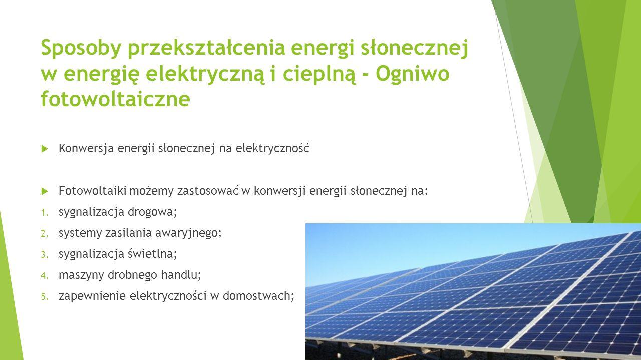 Sposoby przekształcenia energi słonecznej w energię elektryczną i cieplną - Ogniwo fotowoltaiczne