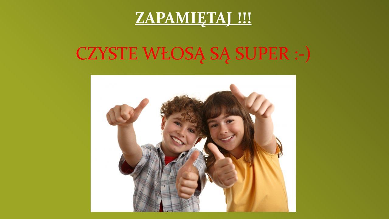 CZYSTE WŁOSĄ SĄ SUPER :-)