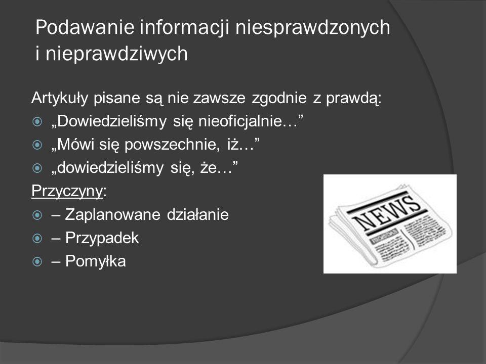Podawanie informacji niesprawdzonych i nieprawdziwych