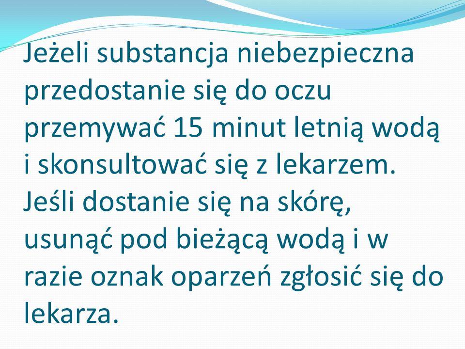 Jeżeli substancja niebezpieczna przedostanie się do oczu przemywać 15 minut letnią wodą i skonsultować się z lekarzem.