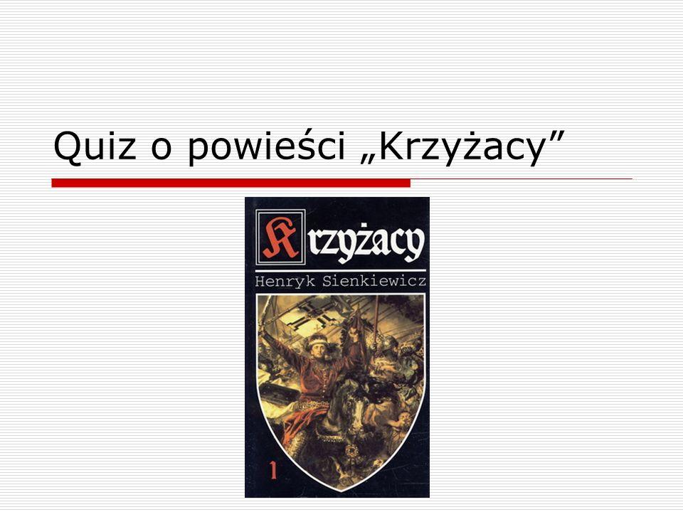 """Quiz o powieści """"Krzyżacy"""