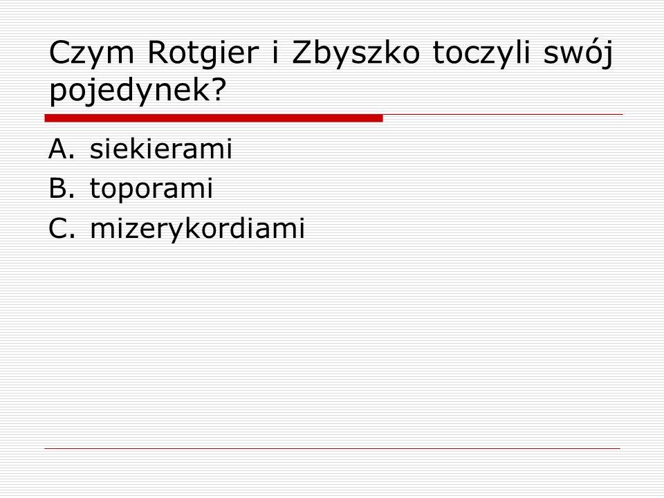 Czym Rotgier i Zbyszko toczyli swój pojedynek