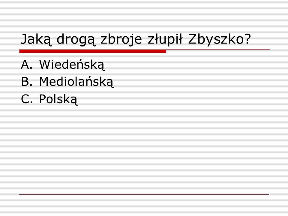 Jaką drogą zbroje złupił Zbyszko
