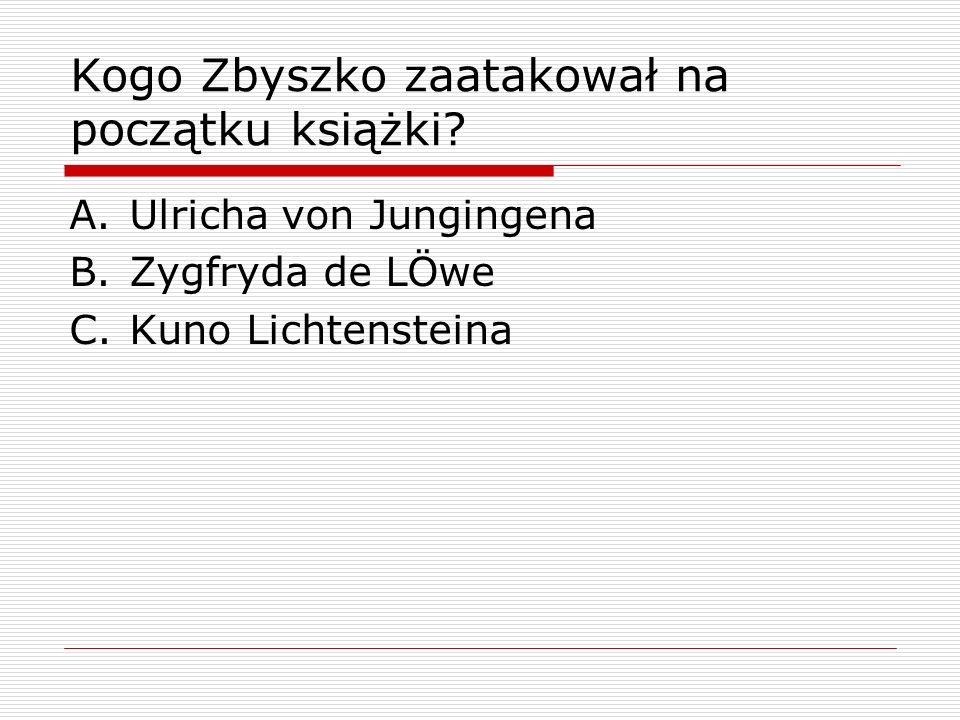 Kogo Zbyszko zaatakował na początku książki