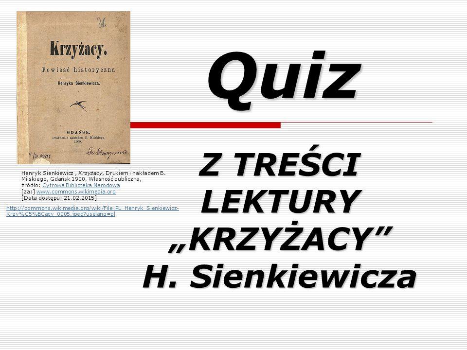 """Z TREŚCI LEKTURY """"KRZYŻACY H. Sienkiewicza"""