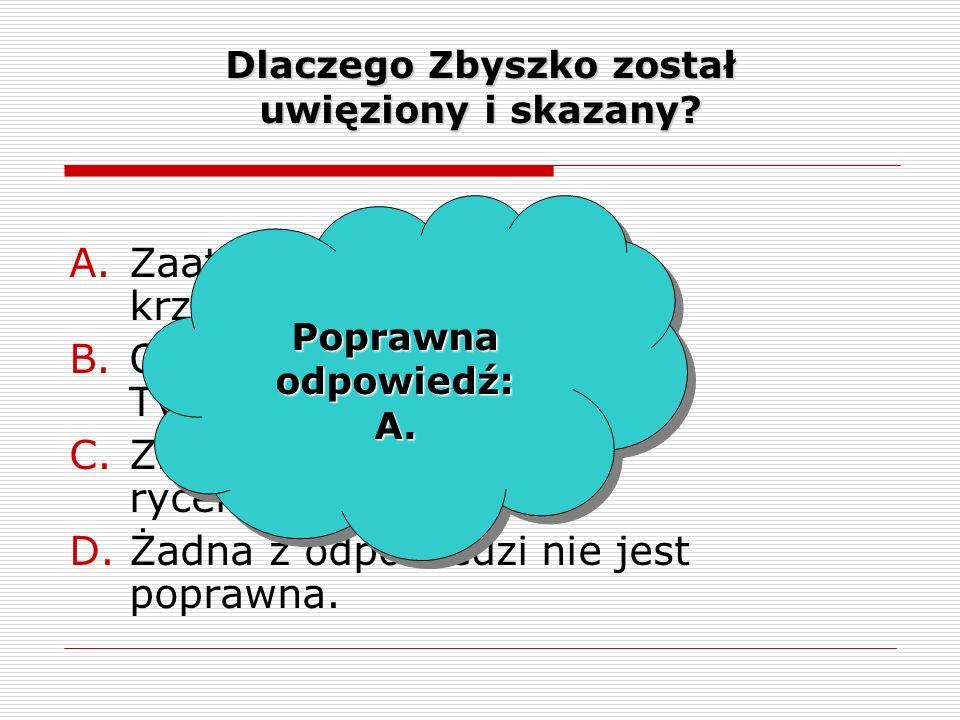 Dlaczego Zbyszko został uwięziony i skazany