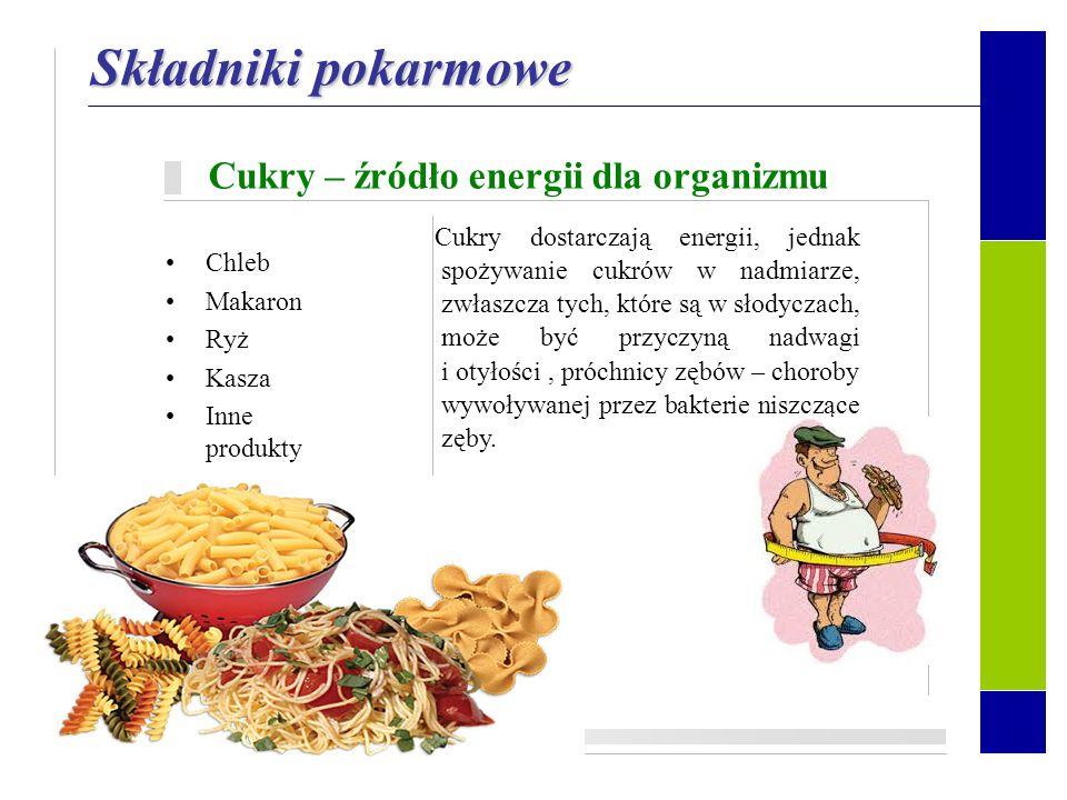 Składniki pokarmowe Cukry – źródło energii dla organizmu