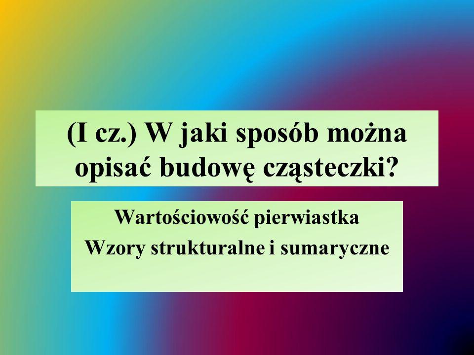 (I cz.) W jaki sposób można opisać budowę cząsteczki