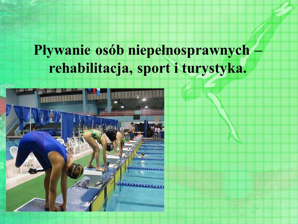 Pływanie osób niepełnosprawnych – rehabilitacja, sport i turystyka.
