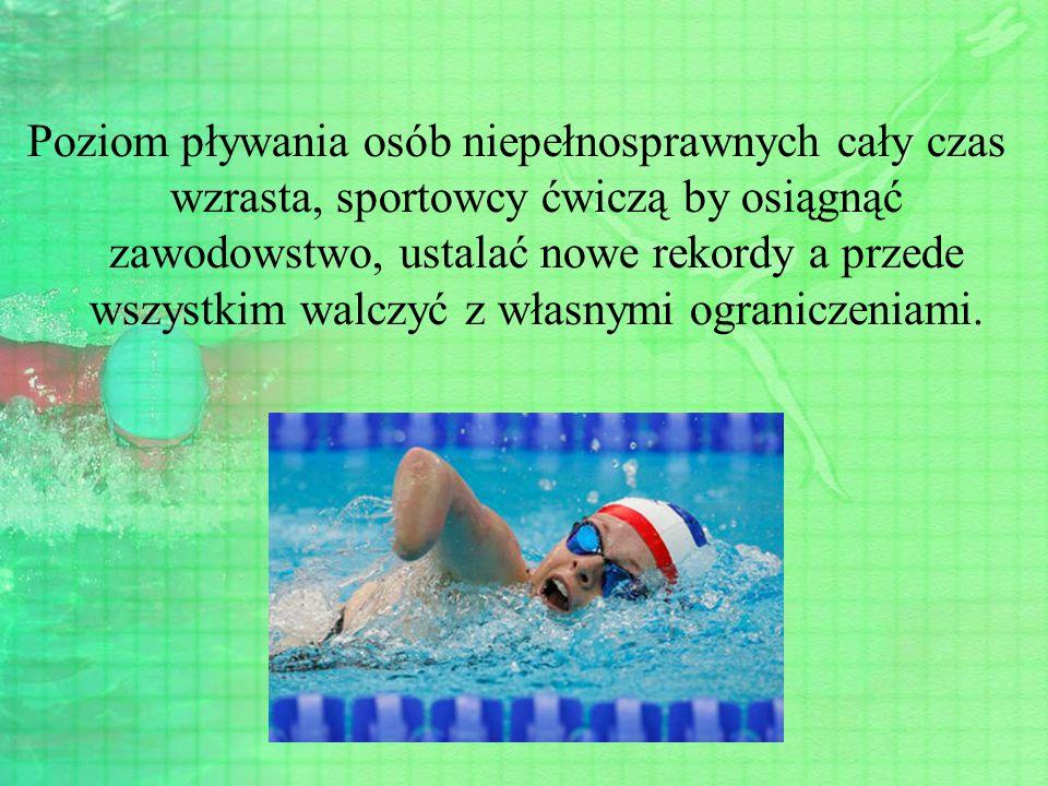 Poziom pływania osób niepełnosprawnych cały czas wzrasta, sportowcy ćwiczą by osiągnąć zawodowstwo, ustalać nowe rekordy a przede wszystkim walczyć z własnymi ograniczeniami.