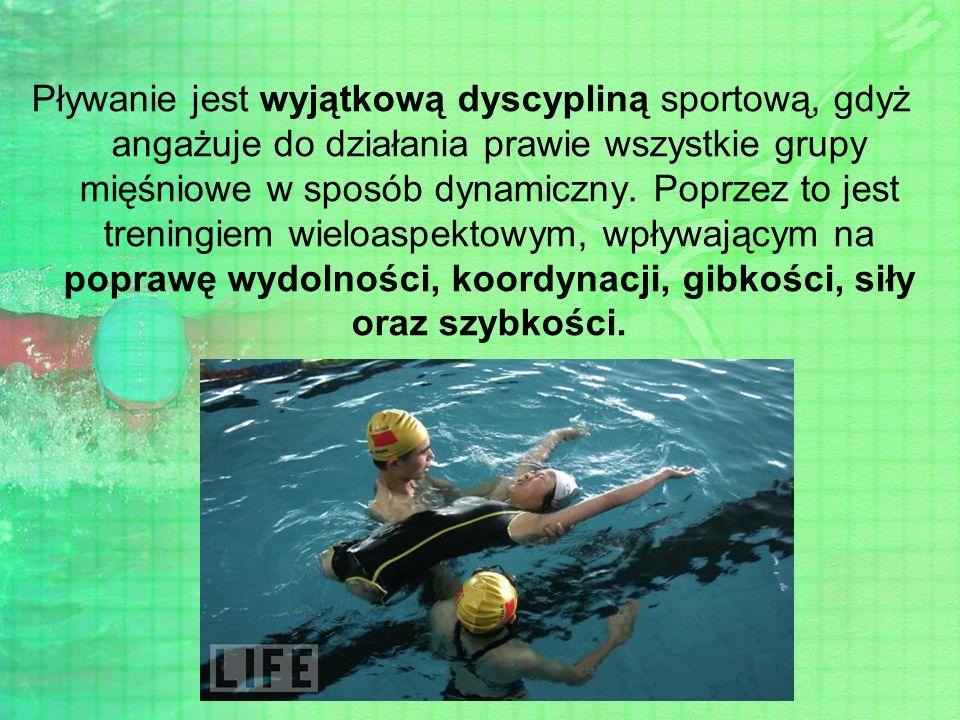 Pływanie jest wyjątkową dyscypliną sportową, gdyż angażuje do działania prawie wszystkie grupy mięśniowe w sposób dynamiczny.