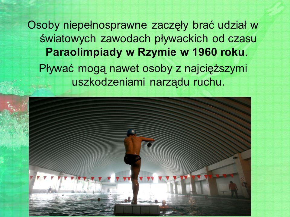 Pływać mogą nawet osoby z najcięższymi uszkodzeniami narządu ruchu.
