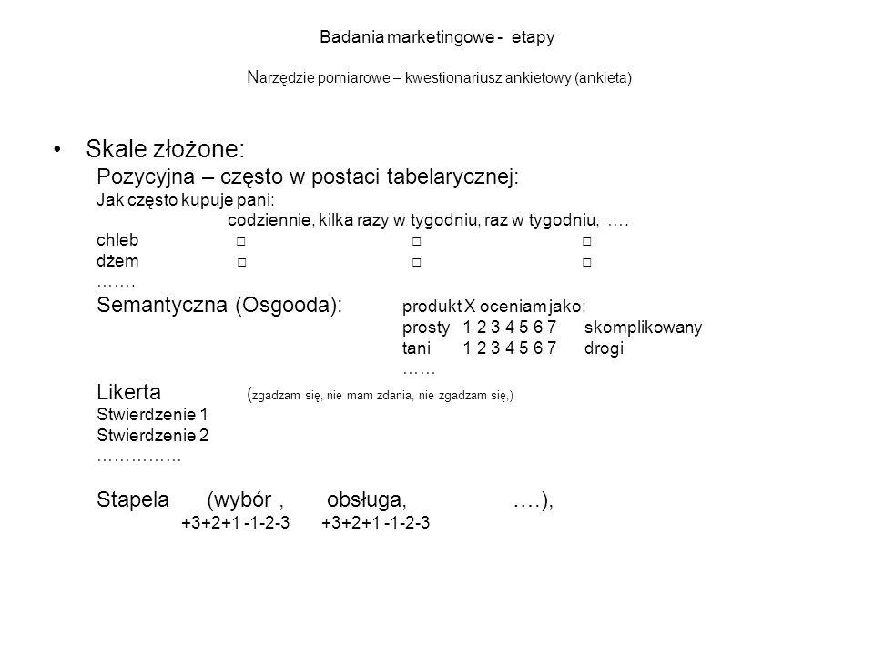 Skale złożone: Pozycyjna – często w postaci tabelarycznej: