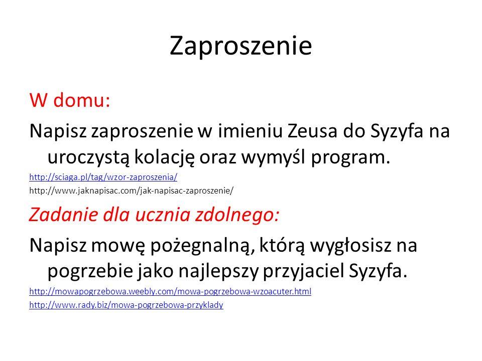 Zaproszenie W domu: Napisz zaproszenie w imieniu Zeusa do Syzyfa na uroczystą kolację oraz wymyśl program.