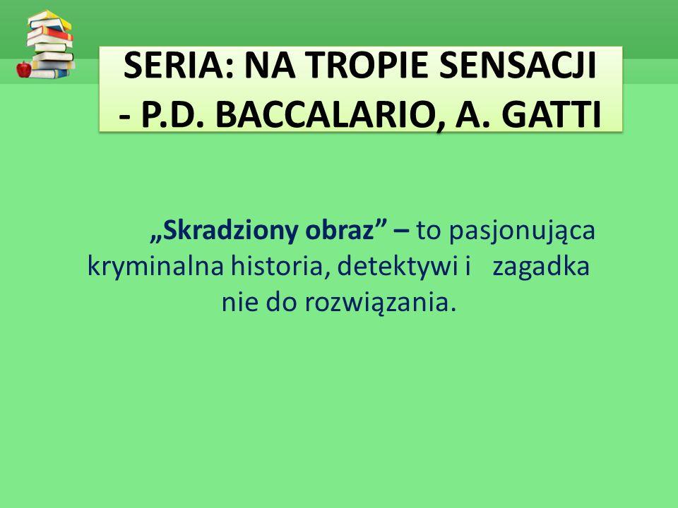 SERIA: NA TROPIE SENSACJI - P.D. BACCALARIO, A. GATTI