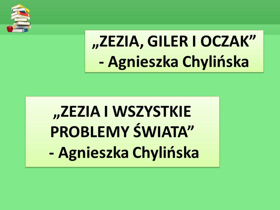 """""""ZEZIA, GILER I OCZAK - Agnieszka Chylińska"""