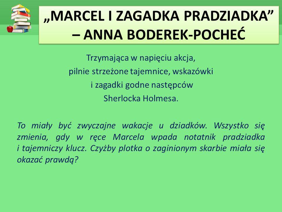 """MARCEL I ZAGADKA PRADZIADKA – ANNA BODEREK-POCHEĆ"