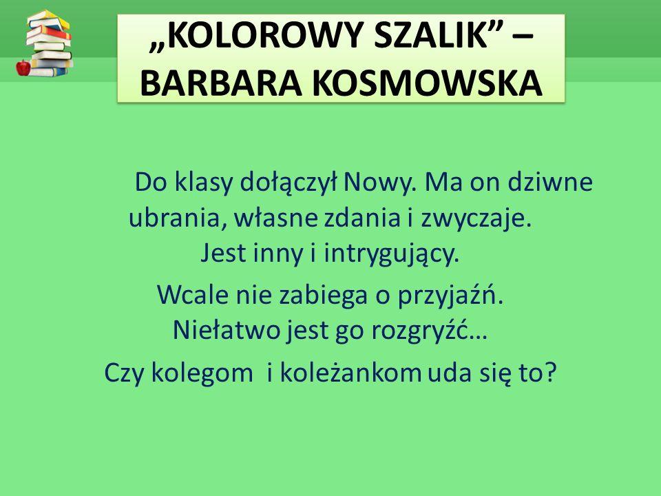 """KOLOROWY SZALIK – BARBARA KOSMOWSKA"