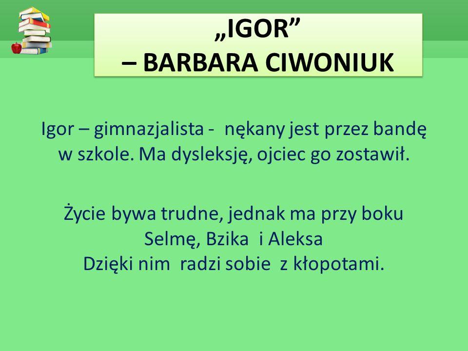 """""""IGOR – BARBARA CIWONIUK"""