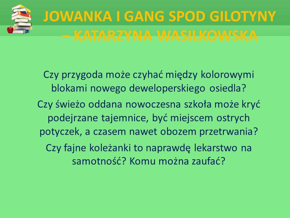 JOWANKA I GANG SPOD GILOTYNY – KATARZYNA WASILKOWSKA