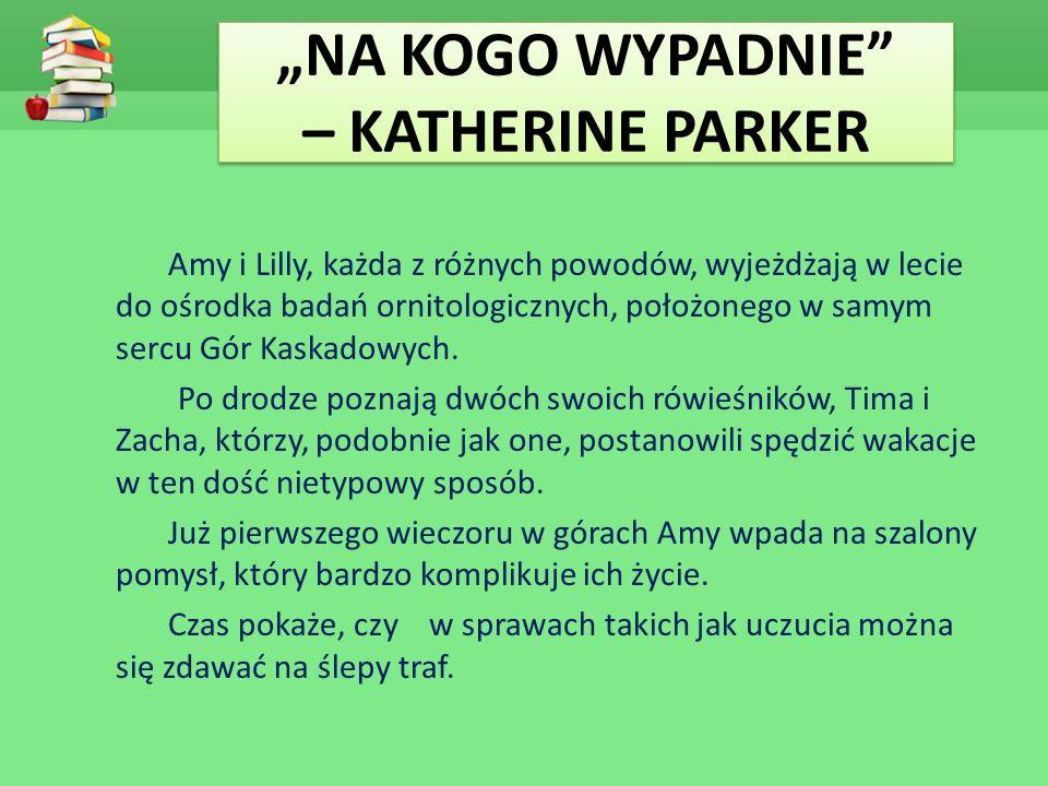 """""""NA KOGO WYPADNIE – KATHERINE PARKER"""
