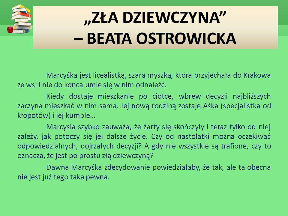 """""""ZŁA DZIEWCZYNA – BEATA OSTROWICKA"""