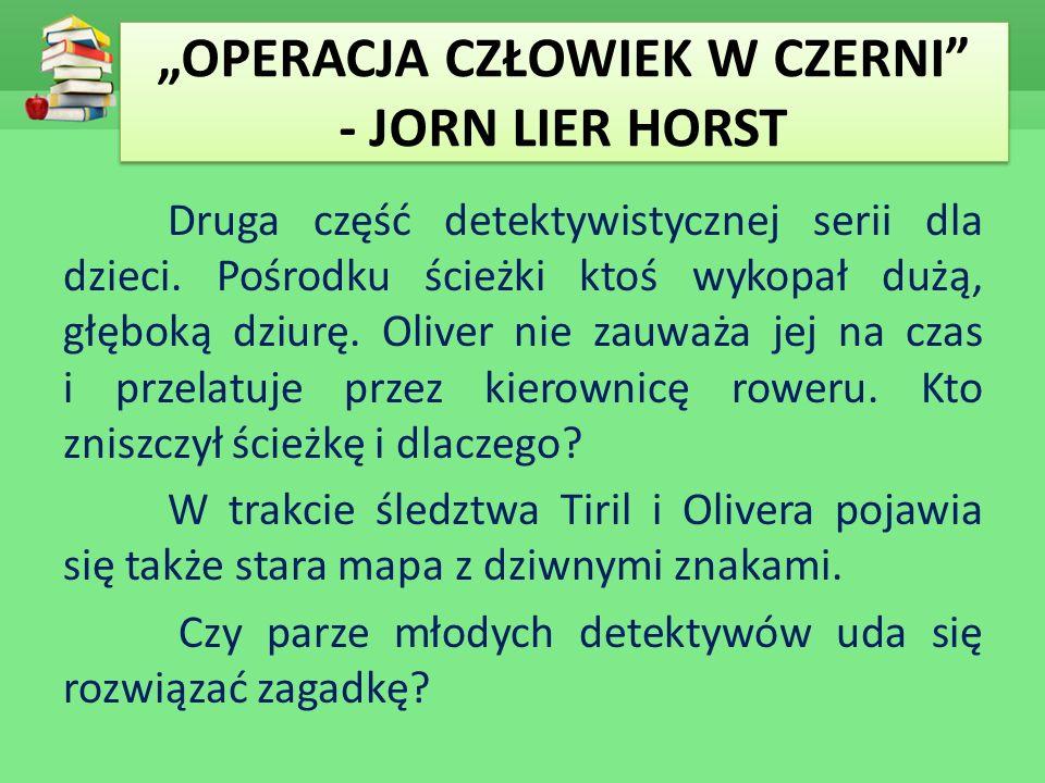 """""""OPERACJA CZŁOWIEK W CZERNI - JORN LIER HORST"""