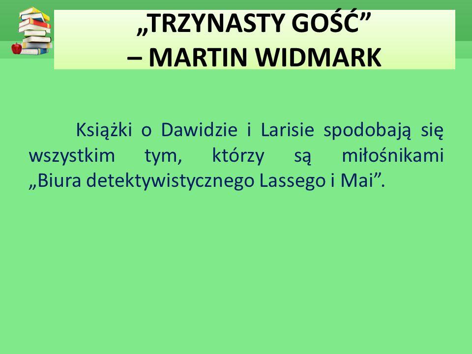 """""""TRZYNASTY GOŚĆ – MARTIN WIDMARK"""
