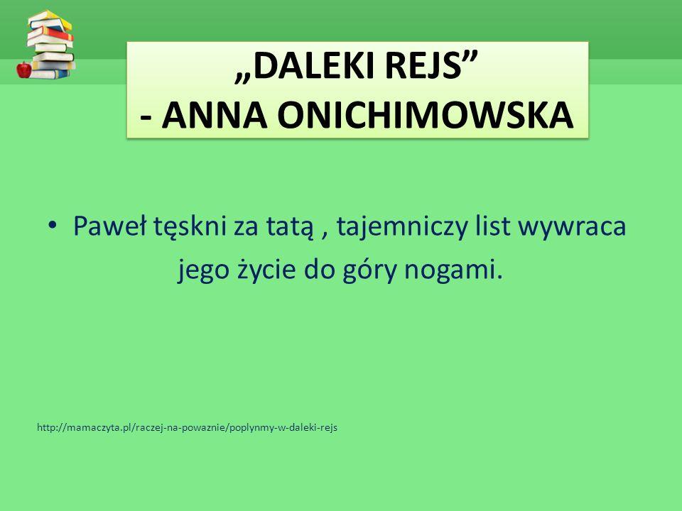 """DALEKI REJS - ANNA ONICHIMOWSKA"